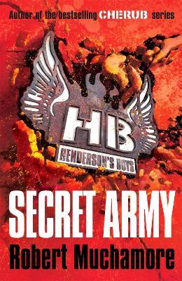 Henderson's Boys: Secret Army by Robert Muchamore