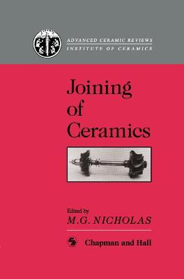 Joining of Ceramics by M.G. Nicholas
