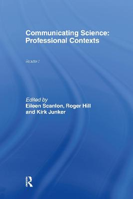 Communicating Science: Professional Contexts (OU Reader) by Eileen Scanlon