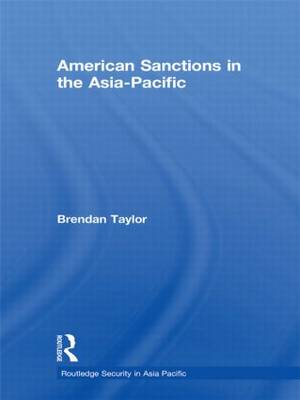 American Sanctions in the Asia-Pacific by Brendan Taylor