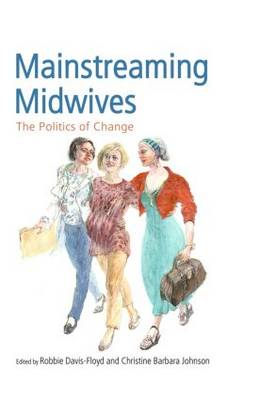 Mainstreaming Midwives by Robbie Davis-Floyd