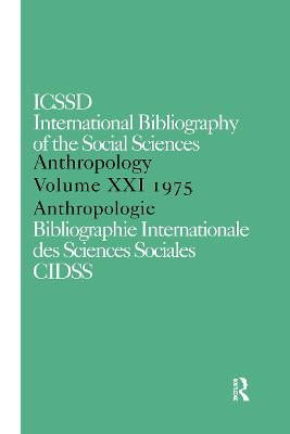 IBSS: Anthropology  Volume 21 by International Committee for Social Science Information and Documentation