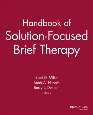 Handbook of Solution-Focused Brief Therapy by Scott D. Miller
