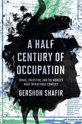 A Half Century of Occupation by Gershon Shafir