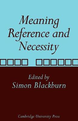 Meaning, Reference and Necessity by Simon Blackburn
