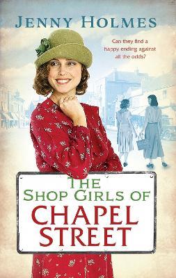 Shop Girls of Chapel Street by Jenny Holmes