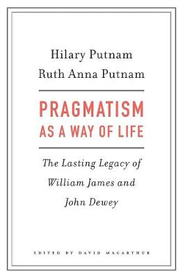 Pragmatism as a Way of Life by Hilary Putnam