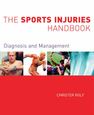 The Sports Injuries Handbook by Christer G. Rolf