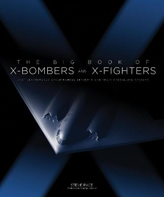The Big Book of X-Bombers & X-Fighters by Dave Nichols