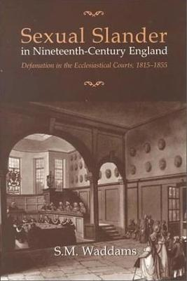 Sexual Slander in Nineteenth-Century England by S.M. Waddams