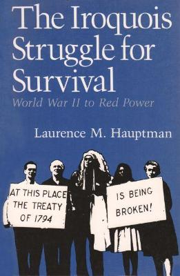 The Iroquois Struggle for Survival by Laurence M. Hauptman