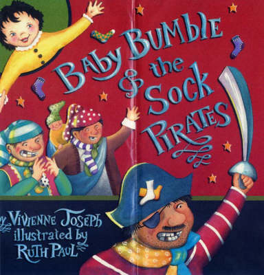 Baby Bumble and the Sock Pirates by Vivienne Joseph