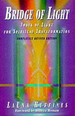 Bridge of Light: Tools of Light for Spiritual Transformation by LaUna Huffines