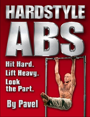Hardstyle Abs by Pavel Tsatsouline