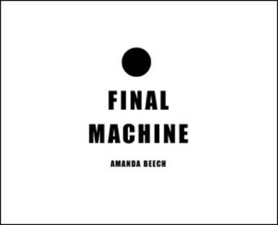 Final Machine by Amanda Beech