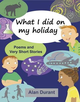 What I Did on My Holiday by Alan Durant