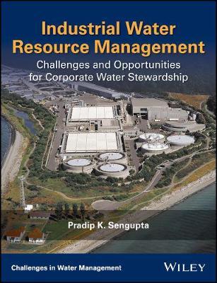 Industrial Water Resource Management by Pradip Kumar Sengupta