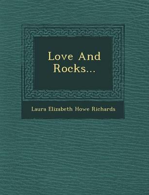 Love and Rocks... by Laura Elizabeth Howe Richards