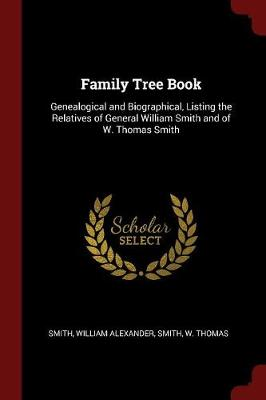 Family Tree Book by William Alexander Smith