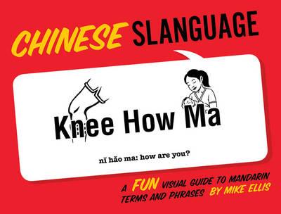 Slanguage Chinese by Michael Ellis