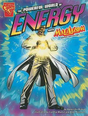 The Powerful World of Energy with Max Axiom, Super Scientist by ,Agnieszka Biskup
