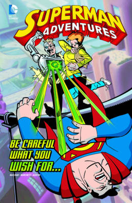 Superman Adventures: Be Careful What You Wish For... by Scott McCloud