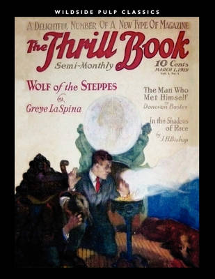 The Thrill Book (Vol. 1, No. 1) [1919] by Greye La Spina