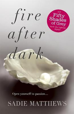 Fire After Dark (After Dark Book 1) by Sadie Matthews