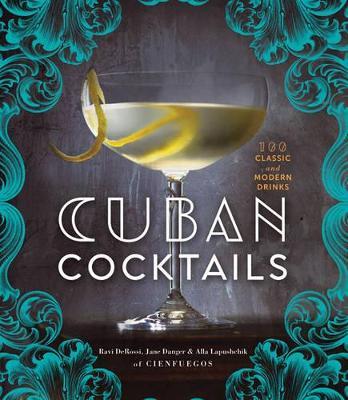 Cuban Cocktails by Ravi DeRossi