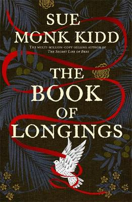 The Book of Longings: From the author of the international bestseller THE SECRET LIFE OF BEES by Sue Monk Kidd