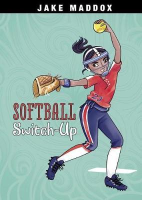 Softball Switch-Up by Jake Maddox