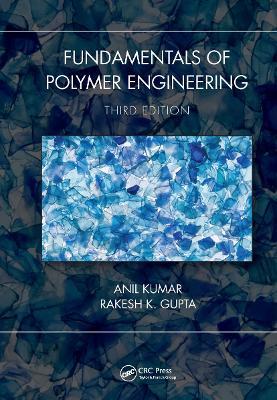 Fundamentals of Polymer Engineering, Third Edition book
