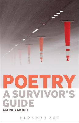 Poetry: A Survivor's Guide by Mark Yakich