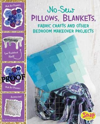 No-Sew Pillows, Blankets, Fabric Crafts, and Other Bedroom Makeover Projects by Karen Latchana Kenney