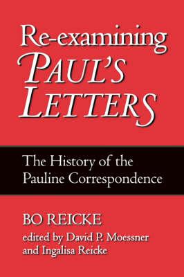 Re-examining Paul's Letters by David P. Moessner