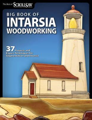 Big Book of Intarsia Woodworking by Scroll Saw Woodworking & Crafts Magazine