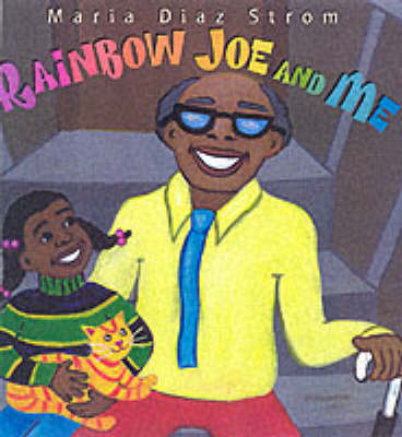 Rainbow Joe And Me by Maria Diaz Strom
