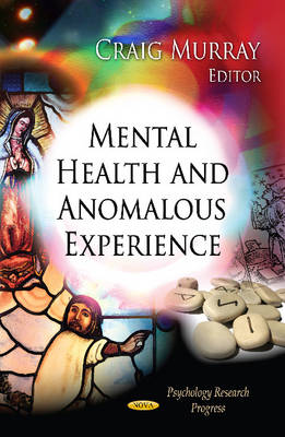 Mental Health & Anomalous Experience by Craig D. Murray
