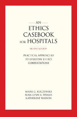 Ethics Casebook for Hospitals by Rosa Lynn B. Pinkus
