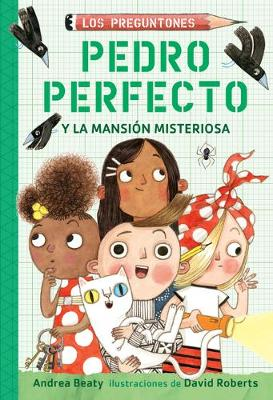 Pedro Perfecto y la Mansion Misteriosa / Iggy Peck and the Mysterious Mansion by Andrea Beaty