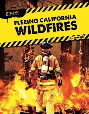 Xtreme Rescues: Fleeing California Wildfires by John Hamilton