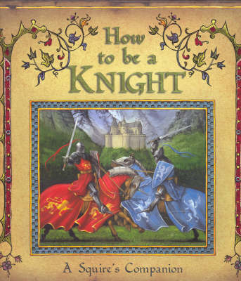 How to be a Knight by Geoffrey de Lance