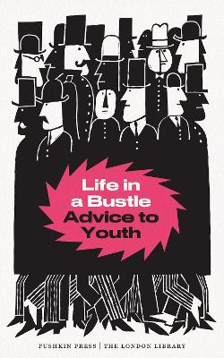 Life in a Bustle: Advice to Youth by Cecily Gayford