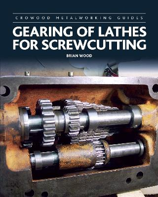 Gearing of Lathes for Screwcutting by Brian Wood