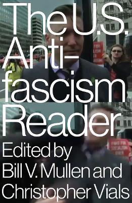 The US Antifascism Reader by Bill Mullen