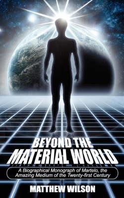 Beyond the Material World by Matthew Wilson