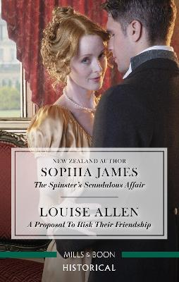 The Spinster's Scandalous Affair/A Proposal to Risk Their Fri book
