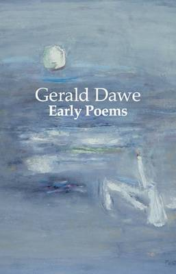 Early Poems by Gerald Dawe