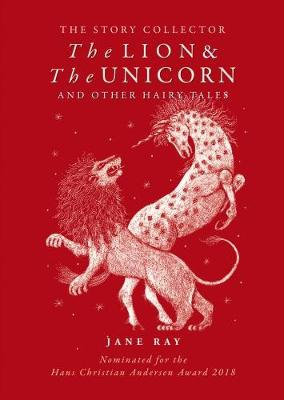The The Lion and the Unicorn and Other Hairy Tales by Jane Ray
