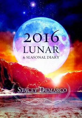 2016 Lunar & Seasonal Diary by Stacey Demarco